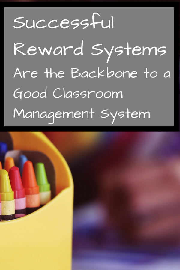 Successful Rewards are the backbone to a Good Classroom Management System