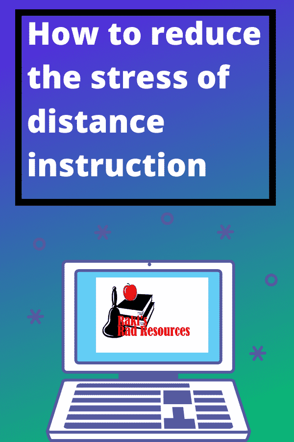 10 ways to reduce your stress load during distance learning and digital instruction - from Raki's Rad Resources.
