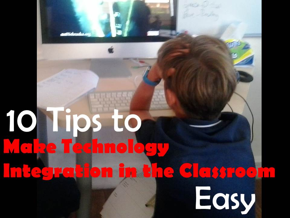 10 Tips to Making Technology Easier - technology integration made easy for classroom teachers with this blog post.