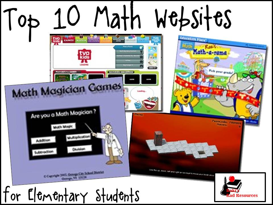 Top 10 Math Websites for Elementary Education - These websites area great way to integrate math and technology while students practice skills on basic facts, numbers and operation, gemoetry, fractions, time and other math skills. These free websites are suggested by Raki's Rad Resources.